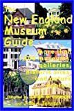 img - for The New England Museum Guide book / textbook / text book