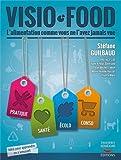 Stéfane Guilbaud Visio-Food : L'alimentation comme vous ne l'avez jamais vue