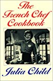 The French Chef Cookbook (037571006X) by Julia Child