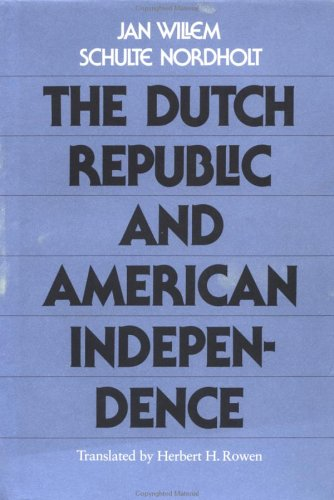 The Dutch Republic and American Independence, Nordholt, Jan Willem Schulte