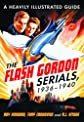 Flash Gordon Serials 1936-1940: A Heavily Illustrated Guide