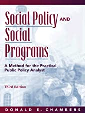 Social Policy and Social Programs A Method for the Practical Public by Donald E. Chambers