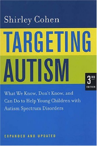 Targeting Autism: What We Know, Don't Know, and Can Do to...