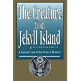 The Creature from Jekyll Island: A Second Look at the Federal Reserveby G Edward Griffin