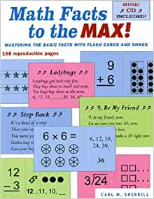 math facts to the max mastering the basic facts with flash cards and songs carl m sherrill. Black Bedroom Furniture Sets. Home Design Ideas
