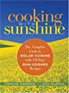 Cooking with sunshine : the complete guide to solar cuisine with 150 easy sun-cooked recipes