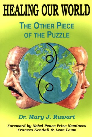 Healing Our World: The Other Piece of the Puzzle, MARY J., PH.D. RUWART