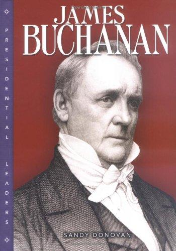 James Buchanan (Presidential Leaders)