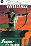 Green Arrow: Sounds of Violence (Green Arrow (DC Comics Paperback))