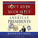 Don't Know Much About the American Presidents | Kenneth C. Davis