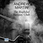 The Baghdad Railway Club: Jim Stringer, Steam Detective, Book 8 | Andrew Martin