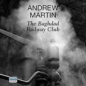 The Baghdad Railway Club Audiobook