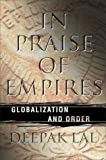 img - for In Praise of Empires: Globalization and Order book / textbook / text book