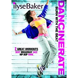 Ilyse Baker Dancinerate(TM) Burn With The Beat