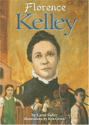 a biography of florence kelley Dorothy rose blumbergflorence kelley: the making of a social pioneernew york: a m kelley 1966 194pp josephine clara goldmarkimpatient crusader: florence kelley's life story.