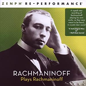 Rachmaninoff Plays Rachmaninoff: Zenph Re-performance