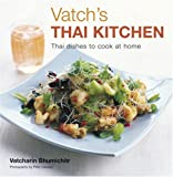 Vatch's Thai Kitchen: Thai Dishes to Cook at Home (1845975839) by Vatcharin Bhumichitr