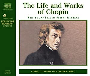 The Life And Works Of Chopin Naxos Audio from Naxos AudioBooks