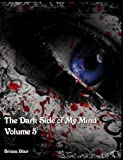 The Dark Side of My Mind - Volume 5
