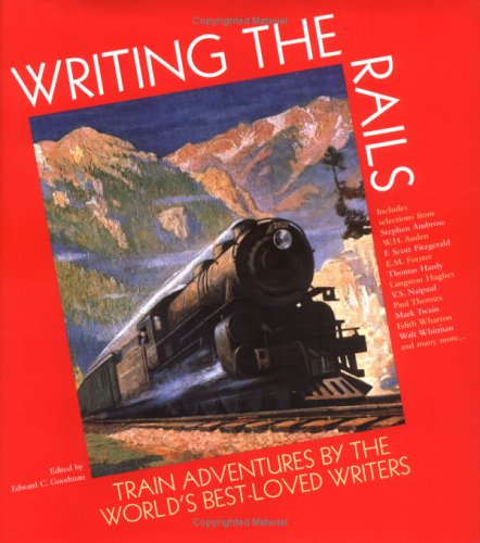 Writing the Rails: Train Adventures By the World's Best-Loved Writers