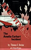 Eyewitness: The Amelia Earhart Incident