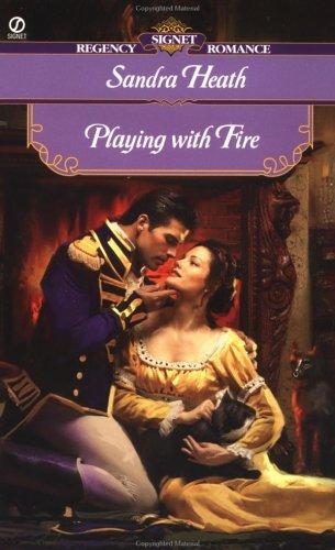 Playing With Fire (Signet Regency Romance), Sandra Heath