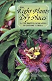 img - for The Right Plants for Dry Places book / textbook / text book