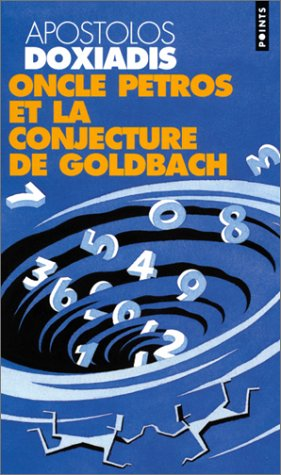 uncle petros goldbach's conjecture review Apostolos doxiadis uncle petros and goldbach's conjecture  book review by anthony campbell  obsessed with the challenge of trying to prove goldbach's conjecture .