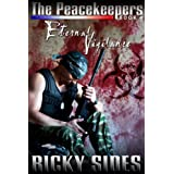 The Peacekeepers, Eternal Vigilance. Book 4.by Ricky Sides
