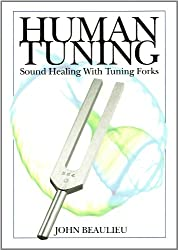 Human Tuning Sound Healing with Tuning Forks