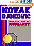 Novak Djokovic: An Unauthorized Biogr...