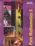 Pure Mathematics: Bk. 5 (MEI Structured Mathematics) (034064771X) by Heard, Terry