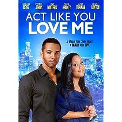 Act Like You Love Me