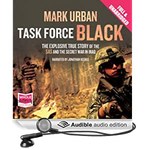 Task Force Black: The Explosive True Story of the SAS and the Secret War in Iraq (Unabridged)