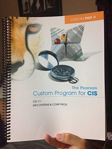 The Pearson Custom Program for CIS: CIS 111 Info Systems & Comp Prog