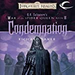 Condemnation: Forgotten Realms: War of the Spider Queen, Book 3 (       UNABRIDGED) by Richard Baker Narrated by Rosalyn Landor