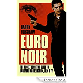 Euro Noir: The Pocket Essential Guide to European Crime Fiction, Film and TV