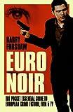 Euro Noir: The Pocket Essential Guide to European Crime Fiction, Film and TV