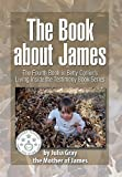 img - for The Book about James: The Fourth Book in Betty Collier's Living Inside the Testimony Book Series book / textbook / text book