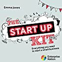 The Start-up Kit: Everything You Need to Start a Small Business (       UNABRIDGED) by Emma Jones Narrated by Drew Campbell