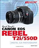 David Busch David Busch's Canon EOS Rebel T2i/550D Guide to Digital SLR Photography