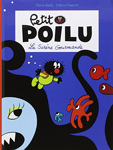 Petit poilu (1) : La sirène gourmande