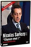 "echange, troc Sarkozy : ""Élysez-moi !"""
