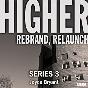Higher: Complete Series 3 (Afternoon Drama) Radio/TV Program