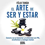 El Arte De Ser Y Estar [The Art of Being and Being] | Félix Torán