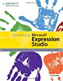 img - for Introducing Microsoft Expression Studio: Using Design, Web, Blend, and Media to Create Professional Digital Content: 1st (First) Edition book / textbook / text book