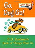 Go, Dog. Go!: P.D. Eastman s Book of Things That Go