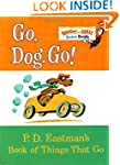 Go, Dog. Go!: P.D. Eastman's Book of...
