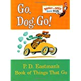 Go, Dog. Go!: P.D. Eastman's Book of Things That Go ~ P. D. Eastman