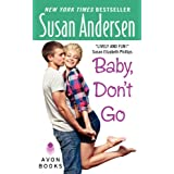 Baby, Don't Go (Avon Light Contemporary Romances)by Susan Andersen
